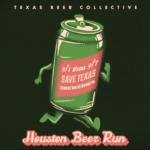 Houston Beer Enthusiasts Aim to Save Texas Breweries with Houston Beer Run
