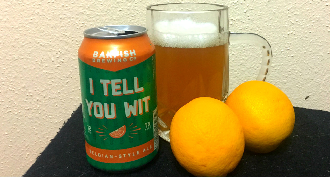 beer-chronicle-houston-craft-beer-bakfish-i-tell-you-wit-can-glass-oranges